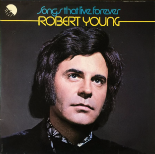 Robert Young - Songs That Live Forever (LP) (Signed) (VG-/G+)